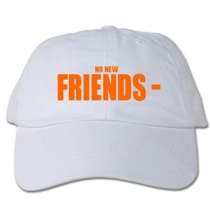 Other - No New Friends White Dad Hat